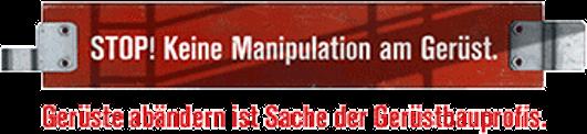 Keine Manipulation am Gerüst